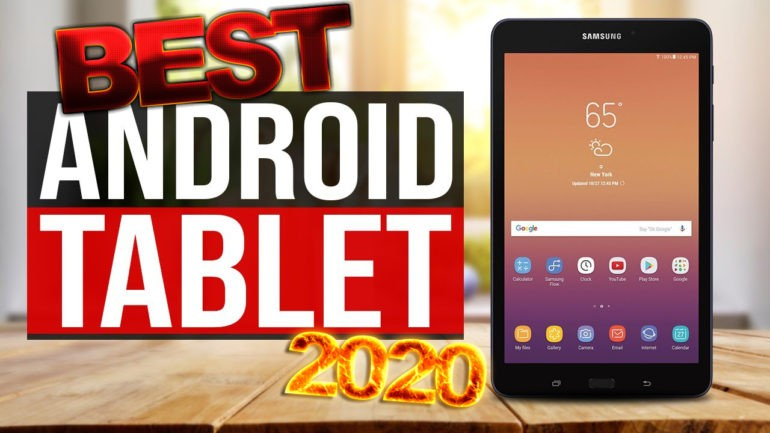 The Best Android Tablets Of 2020